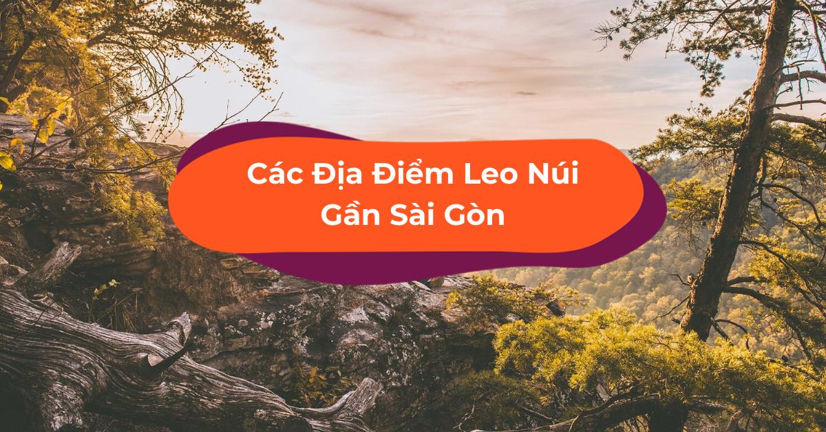 leo nui gan sai gon Những Điều Bạn Cần Biết Khi Leo Núi Trong Mùa Nắng Nóng 2020