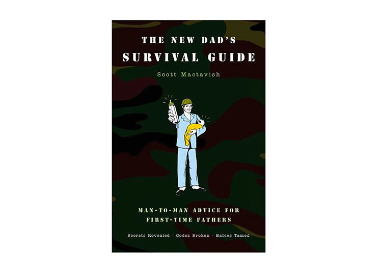The New Dad's Survival Guide: Man-to-Man Advice