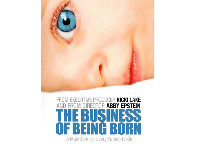 The Business of Being Born | POPSUGAR Family
