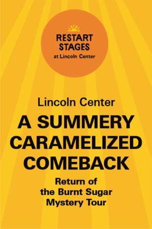 Restart Stages at Lincoln Center: A Summery Caramelized Comeback
