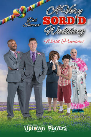 A Very Sordid Wedding at Uptown Players