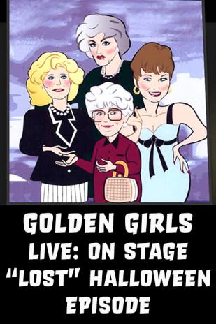 "Golden Girls LIVE: The ""Lost"" Halloween Episode"