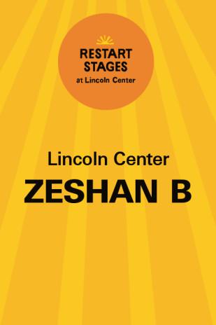 Restart Stages at Lincoln Center: Zeshan B