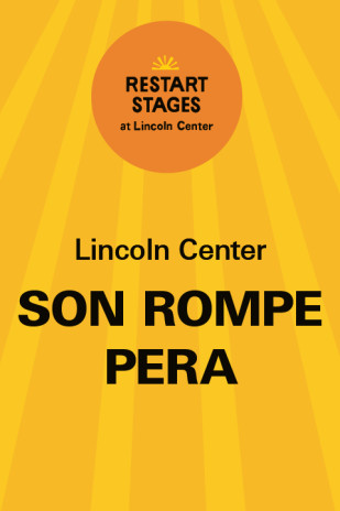 Restart Stages at Lincoln Center: Son Rompe Pera