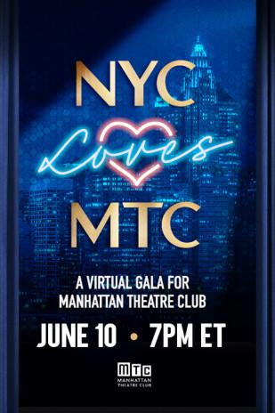 NYC Loves MTC Gala: A Virtual Gala for Manhattan Theatre Club