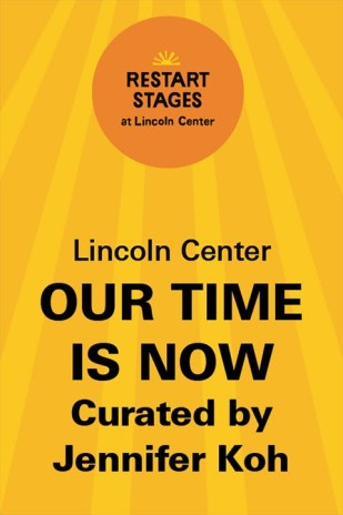 Restart Stages at Lincoln Center: Our Time Is Now