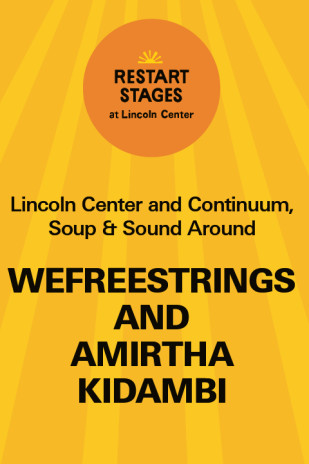 Restart Stages at Lincoln Center: WeFreeStrings and Amirtha Kidambi