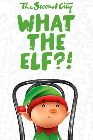 The Second City's What the Elf?!?