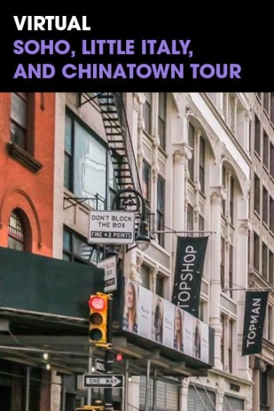 Virtual Soho, Little Italy, and Chinatown Walking Tour