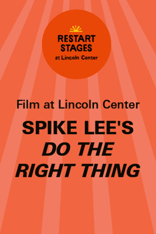 Restart Stages at Lincoln Center: Spike Lee's Do the Right Thing