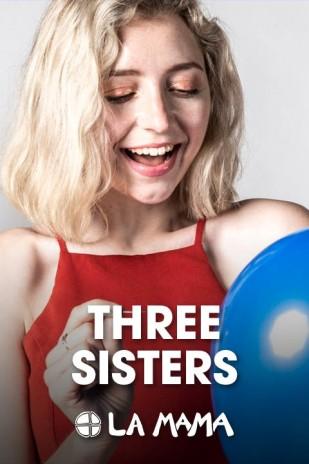Three Sisters at La Mama