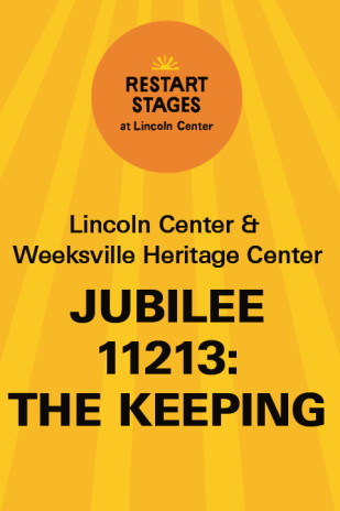 Restart Stages at Lincoln Center: Jubilee 11213: The Keeping
