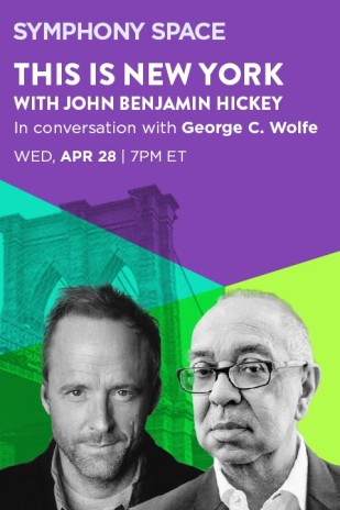 This is New York with John Benjamin Hickey: in Conversation with George C. Wolfe