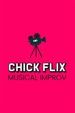Chick Flix: Musical Improv