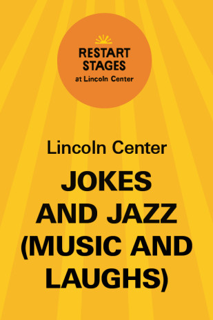 Restart Stages at Lincoln Center: Jokes and Jazz (Music and Laughs)