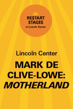 Restart Stages at Lincoln Center: Mark de Clive-Lowe: Motherland