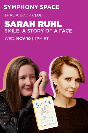 Thalia Book Club: Sarah Ruhl, Smile: The Story of a Face