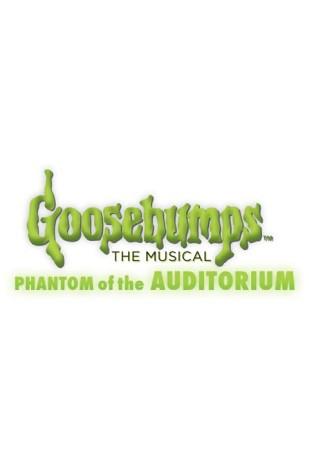 Goosebumps: Phantom of the Auditorium