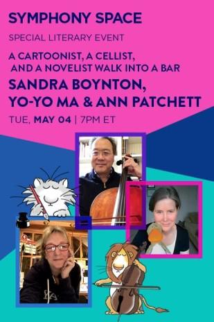A Cartoonist, A Cellist, and a Novelist Walk Into A Bar: Sandra Boynton, Yo-Yo Ma & Ann Patchett