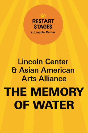 Restart Stages at Lincoln Center: The Memory of Water