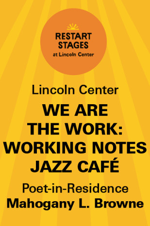 Restart Stages at Lincoln Center: Working Notes Jazz Café - Mahogany L. Browne residency