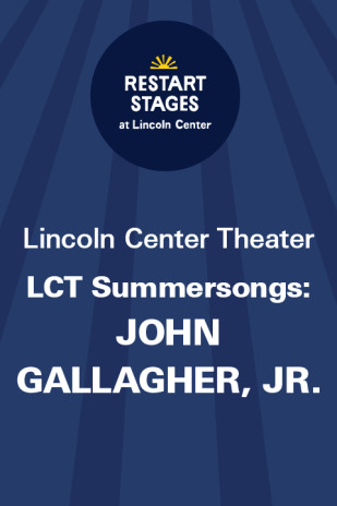 Restart Stages at Lincoln Center: LCT Summersongs: John Gallagher, Jr.