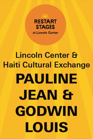 Restart Stages at Lincoln Center: Pauline Jean and Godwin Louis