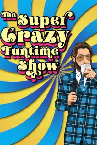 The Super Crazy Funtime Show