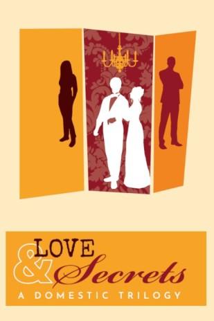 Love & Secrets: A Domestic Trilogy