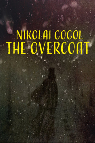 Nikolai Gogol's The Overcoat
