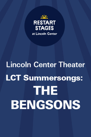 Restart Stages at Lincoln Center: LCT Summersongs: The Bengsons
