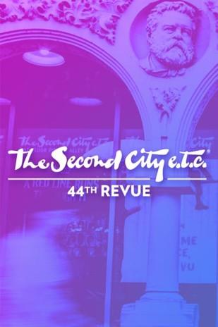 The Second City e.t.c.'s 44th Revue