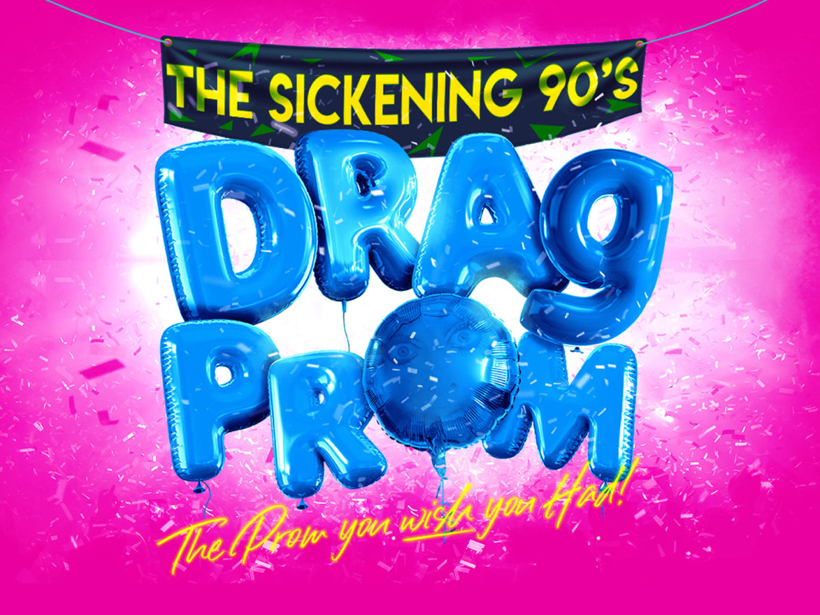 The Sickening 90's Drag Prom