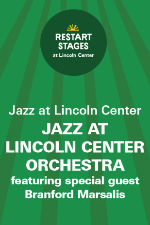 Restart Stages at Lincoln Center: Jazz at Lincoln Center Orchestra with Branford Marsalis
