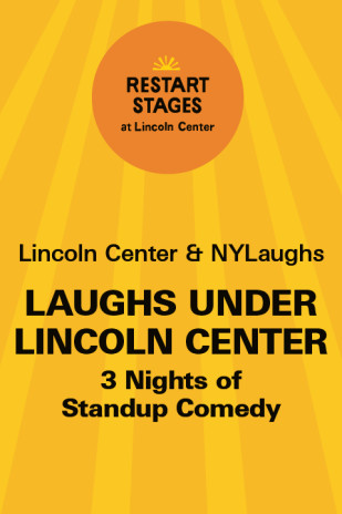 Restart Stages at Lincoln Center: NY Laughs: Laughs Under Lincoln Center
