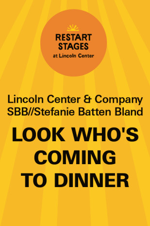 Restart Stages at Lincoln Center: Look Who's Coming to Dinner