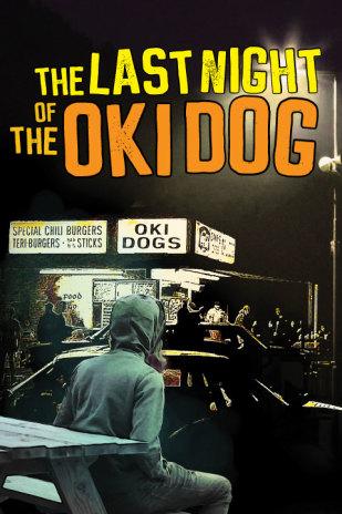 The Last Night at the Oki Dog