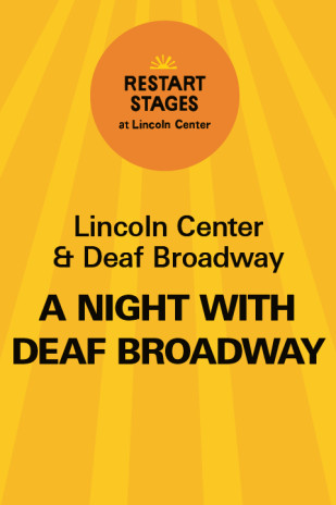 Restart Stages at Lincoln Center: A Night with Deaf Broadway