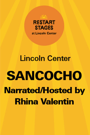 Restart Stages at Lincoln Center: Sancocho Narrated/Hosted by Rhina Valentin