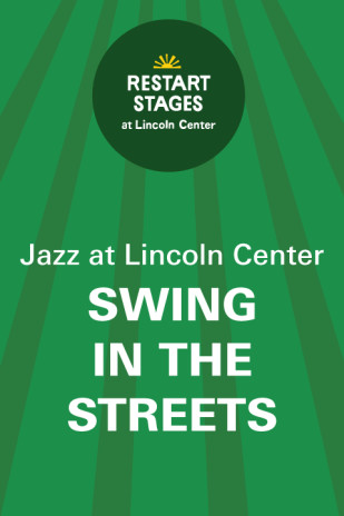 Restart Stages at Lincoln Center: Swing in the Streets: Outdoor Concert Series