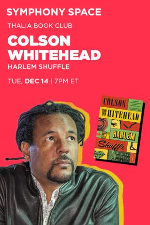 Thalia Book Club: Colson Whitehead, Harlem Shuffle