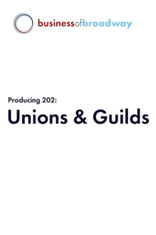 Producing 202: Unions & Guilds