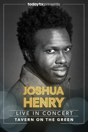 Joshua Henry at Tavern on the Green