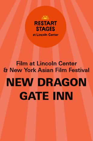 Restart Stages at Lincoln Center: New Dragon Gate Inn