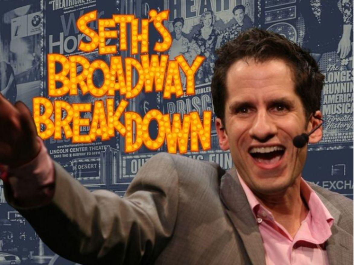 Seth's Broadway Breakdown