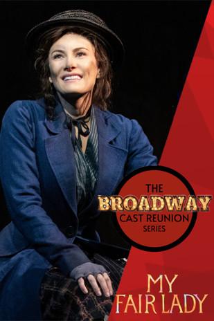 The Broadway Cast Reunion Series: My Fair Lady