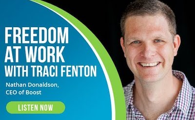 Boost CEO Nathan Donaldson's photo with graphic saying listen now to Freedom at Work with Traci Fenton.