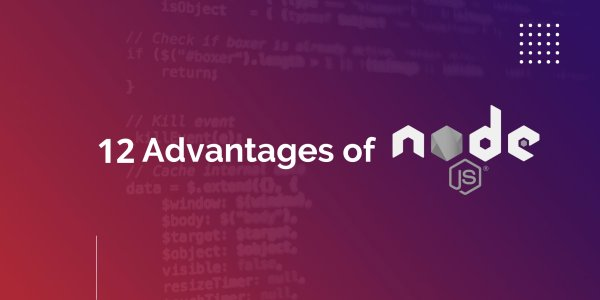 What Are the Advantages of Node.JS?