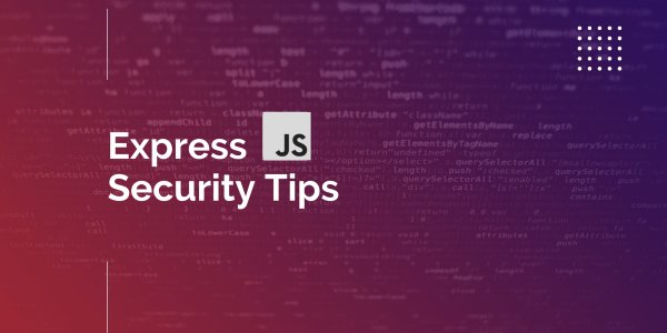 Express.js Security Tips: Save Your App!