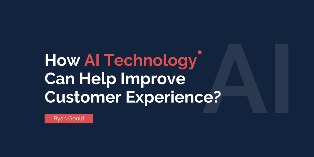 How AI Technology Can Help Improve Customer Experience?